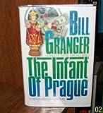The Infant of Prague, Bill Granger, 0816145210