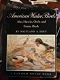 img - for American Water Birds, Also, Hawks, Owls and Game Birds book / textbook / text book
