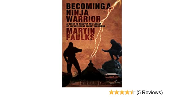 Becoming a Ninja Warrior: A Quest to Recover the Secret ...