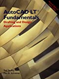 AutoCAD LT Fundamentals, Ted Saufley and Paul B. Schreiner, 1590704304
