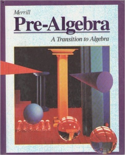 Merrill Pre-Algebra: A Transition to Algebra