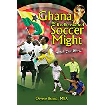 Ghana, the Rediscovered Soccer Might: Watch out World!