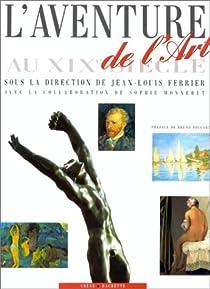 L'Aventure de l'art au XIXe siècle par Ferrier