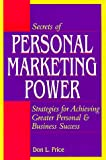 Secrets of Personal Marketing Power, Price, Don, 084039392X