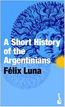 Book A Short History of the Argentinians