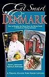 Eat Smart in Denmark, Carol L. Schroeder and Katrina A. Schroeder, 1938489020