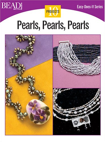 Pearls, Pearls, Pearls: 10 Projects (Easy-Does-It)