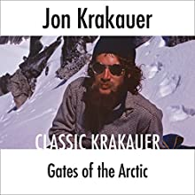 Gates of the Arctic Audiobook by Jon Krakauer Narrated by Scott Brick