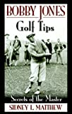 Bobby Jone's Golf Tips, Bobby Jones, Robert Tyre Jones, 1886947864