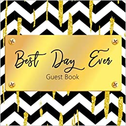 Best Day Ever Guest Book: Wedding Memory Book, 8.25 x 8.25, 120 Blank Autograph Pages (Wedding Keepsake Journal Notebook)(Vol 4)