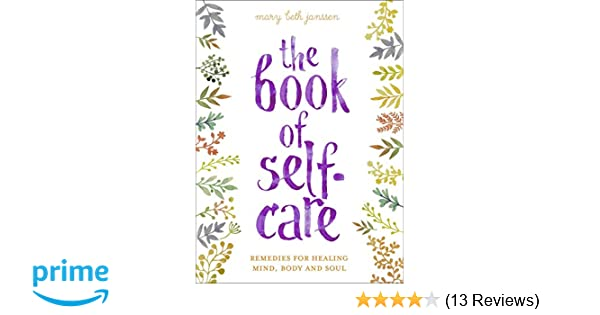 The Book of Self-Care: Remedies for Healing Mind, Body, and