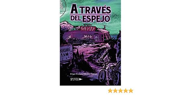 A través del Espejo: Amazon.es: Sánchez, Diego Anatole: Libros