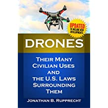 Drones: Their Many Civilian Uses and the U.S. Laws Surrounding Them.