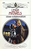 Close Collaboration, Leigh Michaels, 037311107X