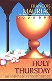 Holy Thursday, François Mauriac, 0918477662