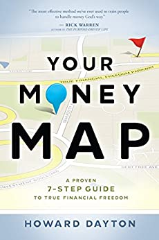 Your Money Map: A Proven 7-Step Guide to True Financial Freedom by [Dayton, Howard]