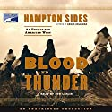 Blood and Thunder: An Epic of the American West Audiobook by Hampton Sides Narrated by Don Leslie