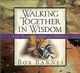 Walking Together in Wisdom, Bob Barnes, 0736904344