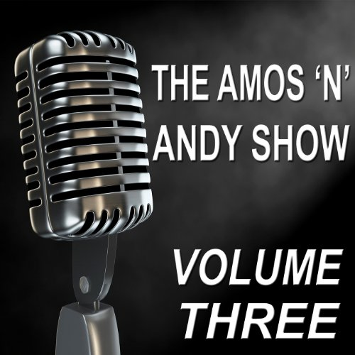 The Amos 'n' Andy Show - Old Time Radio Show, Vol. Three ()