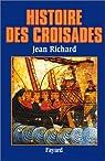Histoire des croisades par Richard