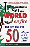 I Never Wanted to Set the World on Fire, Bob Basso, 1556223870