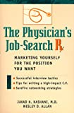 img - for The Physician's Job-Search Rx: Marketing Yourself for the Position You Want book / textbook / text book