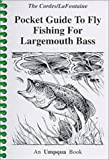img - for Pocket Guide to Fly Fishing for Largemouth Bass (Pocket Guides (Greycliff)) book / textbook / text book
