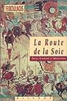 La route de la soie par Boulnois