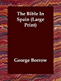 The Bible in Spain, George Henry Borrow, 184637135X