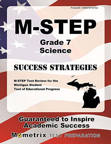 M-STEP Grade 7 Science Success Strategies Study Guide: M-STEP Test Review for the Michigan Student Test of Educational Progress