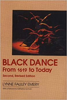 Black Dance: From 1619 to Today (A Dance horizons book)