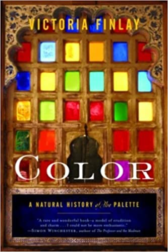 Color a natural history of the palette kindle edition by victoria color a natural history of the palette kindle edition by victoria finlay arts photography kindle ebooks amazon fandeluxe Image collections