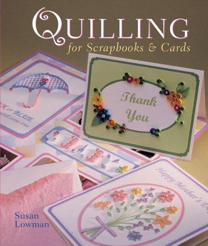 Quilling for Scrapbooks & Cards pdf epub