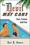The Devil May Care (Fact, Fiction and Fun), Earl E. Somers, 074145209X