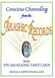 Conscious Channeling from the Akashic Records When You Are Reading Tarot Cards