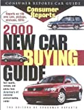New Car Buying Guide 2000, Consumer Reports Books Editors, 0890439370