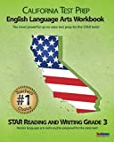 CALIFORNIA TEST PREP Grade 3 English Language Arts Workbook, Test Master Press California Staff, 1463791666