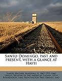 Santo Domingo, Past and Present, with a Glance at Hayti, Samuel Hazard and Marshall H. 1867-1935. fmo Saville, 1172921849