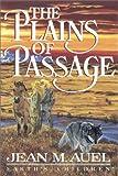 The Plains Of Passage   Part 1 Of 2