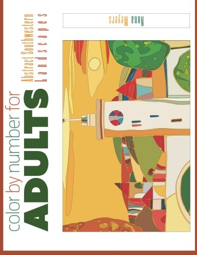 Color By Number For Adults: Abstract Southwestern Landscapes