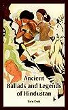 Ancient Ballads and Legends of Hindustan, Toru Dutt, 1410225798