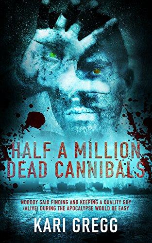 Half a Million Dead Cannibals