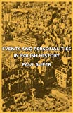 Events and Personalities in Polish Histo, Paul Super, 1406733083
