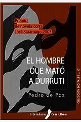 El hombre que mató a Durruti (Spanish Edition) Kindle Edition