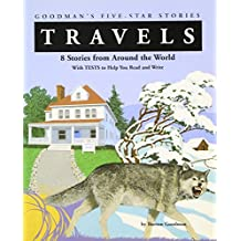 Travels: 8 Stories from Around the World with Tests to Help You Read and Write (Goodman's Five-Star Stories) (JT: FICTION BASED READING)
