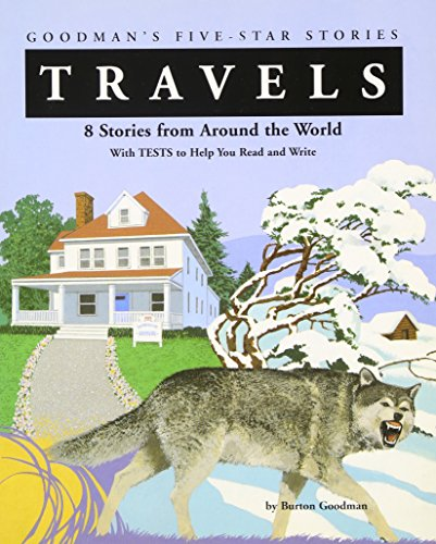 Travels:  8 Stories from Around the World with Tests to Help You Read and Write (Goodman's Five-Star Stories) (JT: FICTI