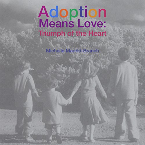 Adoption Means Love: Triumph of the Heart (Heather Triumph)