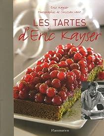 Les tartes d'Eric Kayser par Kayser