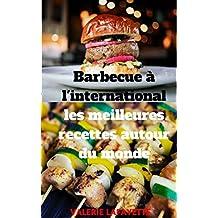 Barbecue à l'international : les meilleures recettes autour du monde (French Edition)