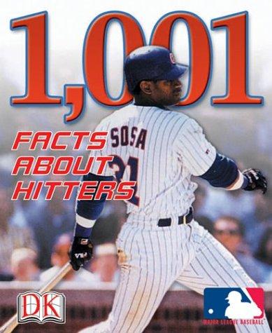 Read Online 1,001 Facts About Hitters (Major League Baseball (Paperback DK)) PDF